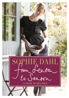From Season to Season : A Year in Recipes, Hardback
