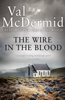 The Wire in the Blood (Tony Hill and Carol Jordan, Book 2), Paperback