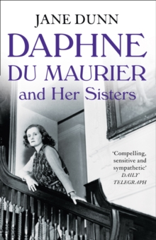 Daphne du Maurier and Her Sisters : The Hidden Lives of Piffy, Bird and Bing, Paperback