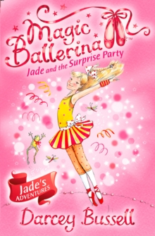 Jade and the Surprise Party (Magic Ballerina, Book 20), Paperback