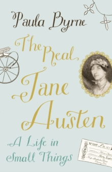 The Real Jane Austen: A Life in Small Things, Hardback Book