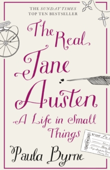 The Real Jane Austen : A Life in Small Things, Paperback