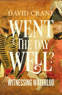 Went the Day Well : Witnessing Waterloo, Hardback
