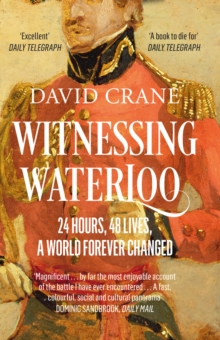 Witnessing Waterloo : 24 Hours, 48 Lives, A World Forever Changed, Paperback