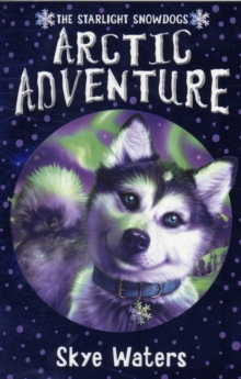 Arctic Adventure (Starlight Snowdogs, Book 2), Paperback