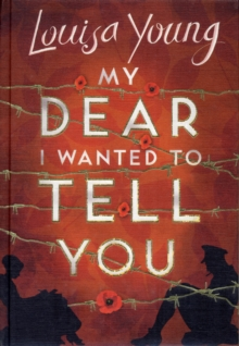 My Dear I Wanted to Tell You, Hardback