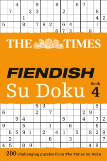 The Times Fiendish Su Doku Book 4 : 200 Challenging Su Doku Puzzles, Paperback