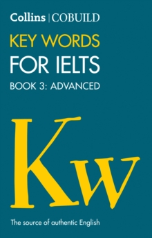 COBUILD Key Words for IELTS: Book 3 Advanced: IELTS 7+ (C1+), Paperback