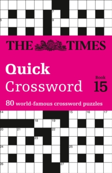 The Times Quick Crossword Book 15 : 80 General Knowledge Puzzles from the Times 2, Paperback Book