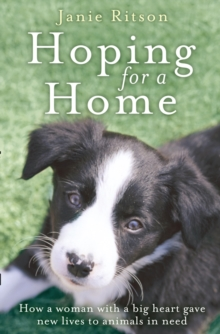 Hoping for a Home : How a Woman with a Big Heart Gave New Lives to Animals in Need, Paperback