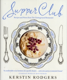 Supper Club : Recipes and Notes from The Underground Restaurant, Hardback