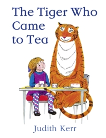 The Tiger Who Came to Tea, Hardback