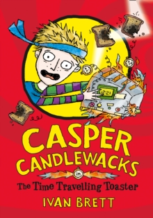 Casper Candlewacks in the Time Travelling Toaster, Paperback
