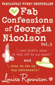 Fab Confessions of Georgia Nicolson (Vol 5 and 6) : And That's When it Fell off in My Hand / Then He Ate My Boy Entrancers, Paperback
