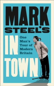 Mark Steel's in Town, Paperback Book