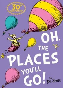 Dr. Seuss : Oh, the Places You'll Go!, Paperback