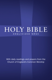 Holy Bible: New Revised Standard Version (NRSV) Anglicised Edition with Daily Readings and Prayers from the Church of England's Common Worship, Hardback