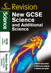 GCSE Science & Additional Science AQA A Foundation : Revision Guide and Exam Practice Workbook, Paperback