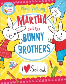 Martha and the Bunnies - I Heart School, Hardback Book