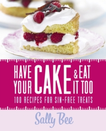 Have Your Cake and Eat it Too, Hardback Book