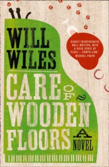 Care of Wooden Floors : A Novel, Paperback