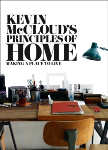 Kevin McCloud's Principles of Home : Making a Place to Live, Paperback