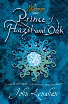 Prince of Hazel and Oak (Shadowmagic, Book 2), Paperback