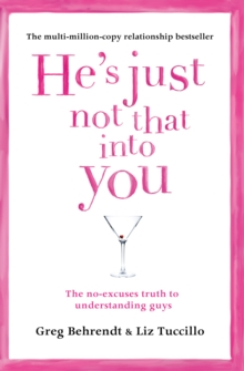 He's Just Not That into You : The No-Excuses Truth to Understanding Guys, Paperback