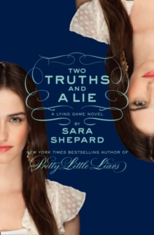 Two Truths and a Lie: a Lying Game Novel, Paperback