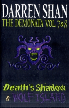 The Demonata - Volumes 7 and 8 - Death's Shadow/Wolf Island, Paperback