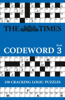 The Times Codeword 3 : 150 Cracking Logic Puzzles, Paperback