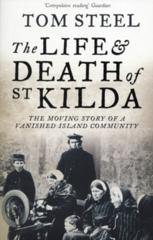 The Life and Death of St. Kilda : The Moving Story of a Vanished Island Community, Paperback