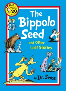 Dr. Seuss : The Bippolo Seed and Other Lost Stories, Paperback