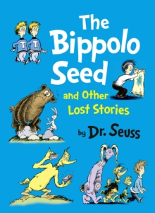 The Bippolo Seed and Other Lost Stories, Hardback