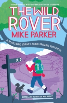 The Wild Rover : A Blistering Journey Along Britain's Footpaths, Paperback