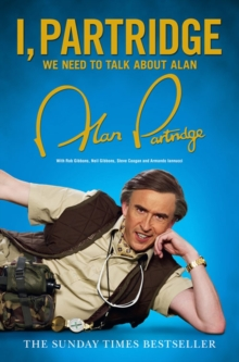 I, Partridge: We Need to Talk About Alan, Paperback Book