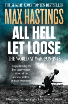 All Hell Let Loose : The World at War 1939-1945, Paperback