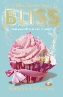 Bliss (the Bliss Bakery Trilogy, Book 1), Paperback