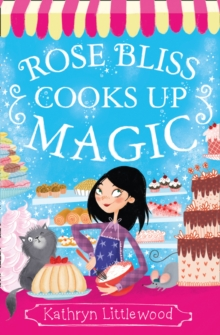 Rose Bliss Cooks Up Magic, Paperback