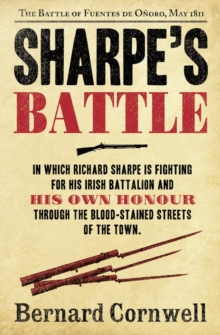 Sharpe's Battle: the Battle of Fuentes De Onoro, May 1811 (the Sharpe Series, Book 12), Paperback