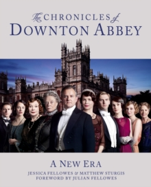 The Chronicles of Downton Abbey (Official Series 3 TV Tie-in) : A New Era, Hardback