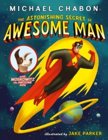 The Astonishing Secret of Awesome Man, Paperback