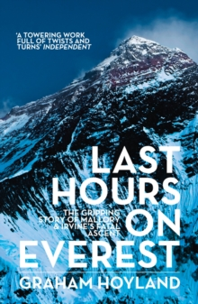 Last Hours on Everest : The Gripping Story of Mallory and Irvine's Fatal Ascent, Paperback