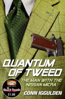 The Quantum of Tweed : The Man with the Nissan Micra, Paperback
