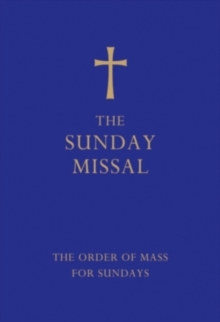 The Sunday Missal (Blue Edition) : The New Translation of the Order of Mass for Sundays, Hardback