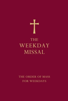 The Weekday Missal (Red Edition) : The New Translation of the Order of Mass for Weekdays, Hardback