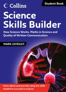 Science Skills : Science Skills Builder: How Science Works, Maths in Science and Quality of Written Communication, Paperback