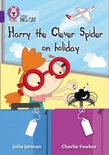 Collins Big Cat : Harry the Clever Spider on Holiday: Band 08/Purple, Paperback