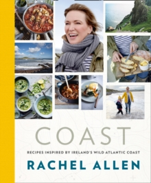 Coast : Recipes from Ireland's Wild Atlantic Way, Hardback