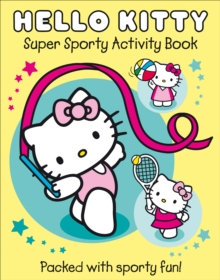 Hello Kitty : Super Sporty Hello Kitty Part 1, Paperback